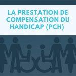 PCH prestation compensation handicap