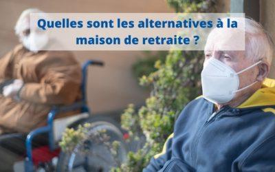 Quelles sont les alternatives à la maison de retraite?